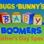 Baby Boomer Bugs Bunny Mothers Day Special [VIDEO]