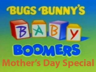Baby Boomer Bugs Bunny Mothers Day Special