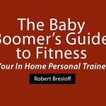 A Baby Boomer Guide to Fitness by Robert Bresloff [VIDEO/BOOK]