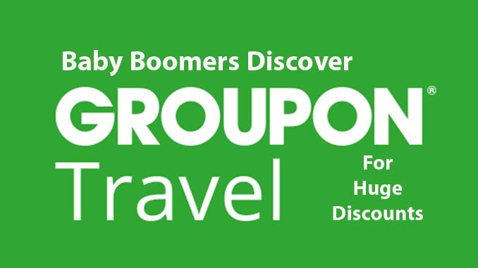 GROUPON Travel Discounts for Baby Boomers