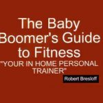 A Baby Boomer Guide to Fitness by Robert Bresloff
